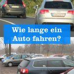 Wie lange Auto fahren
